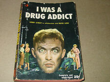 I Was A Drug Addict by Leroy Street with David Loth  (1954)  Rare 50's Dope BK!
