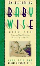On Becoming Baby Wise book 2 Gary Ezzo Robert Bucknam FREE SHIPPING BabyWise
