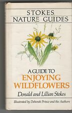 Stokes Nature Guides, A Guide to Enjoying Wildflowers 1984 1st Edition HC Signed