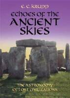 Echoes of the Ancient Skies: The Astronomy of Lost Civilizations (Do - VERY GOOD