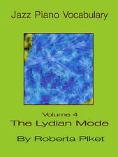 Jazz Piano Vocabulary Volume 4 the Lydian Mode by Piket, Roberta