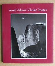 Ansel Adams: Classic Images. By Alinder & Szarkowski. 1989 HB in DJ.
