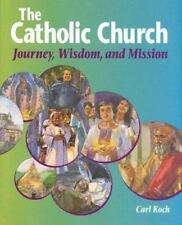 The Catholic Church: Journey, Wisdom, and Mission (High School Textbooks)