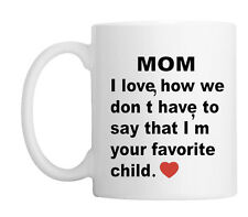 Mom I Love How We Don't Have To Say Outloud Ceramic Coffee Mug*FREE SHIPPING**