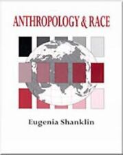 Anthropology and Race : The Explanation of Differences by Eugenia Shanklin... S