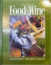 The Best of Food & Wine: Vegetables, Salads & Grains [Illustrated] by , Hardcov