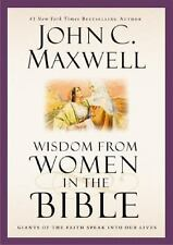 Wisdom from Women in the Bible by John C Maxwell - H/C - New