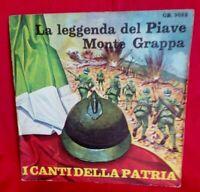 Canti della Patria La leggenda del Piave / Monte Grappa 45rpm 7' + PS 1970 ITALY