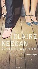 Durch die blauen Felder by Claire Keegan-ExLibrary