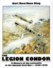 Book - The Legion Condor: A History of the Luftwaffe in the Spanish Civil War