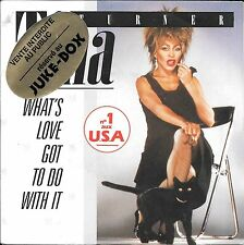 """45 TOURS / 7"""" SINGLE--TINA TURNER--WHAT'S LOVE GOT TO DO WITH IT--1984"""