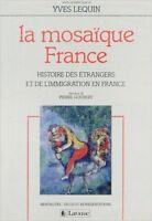 COLLECTIF - LA MOSAIQUE FRANCE Histoire des étrangers et de l'immigration - 1988