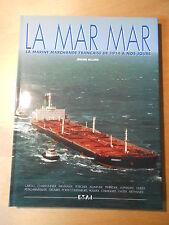 LA MAR MAR  Marine Marchande française de 1914 à nos jours / Navigation maritime