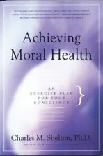 Achieving Moral Health: An Exercise Plan for Your