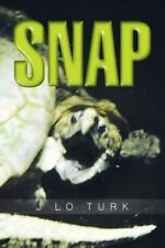 Snap by J. Lo Turk (2013, Paperback)