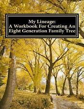 NEW My Lineage: A Workbook For Creating An Eight Generation Family Tree