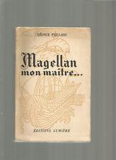 TOUR DU MONDE MAGELLAN MON MAITRE L. PEILLARD ENVOI + CARTE + ILLUSTRE 1948 EO