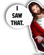 """Jesus I Saw That funny decal 5"""" tall"""