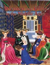 Women and Girls in the Middle Ages (Medieval World