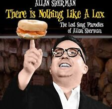 Allan Sherman: There Is Nothing Like a Lox: The Lost Song Parodies of Allan Sher
