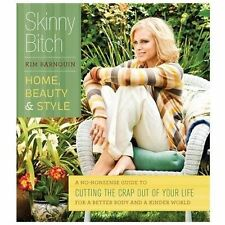 Skinny Bitch: Home, Beauty & Style: A No-Nonsense Guide to Cutting the-ExLibrary