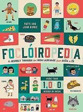 Focloiropedia: A Journey Through the Irish Language from Arán to Zú by Fatti Bur