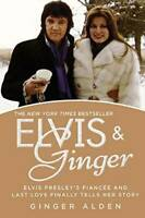 Elvis and Ginger: Elvis Presley's Fiancée and Last Love Finally Tel - VERY GOOD