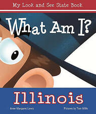 NEW What am I? Illinois (What Am I? (Albert Whitman)) by Anne Margaret Lewis