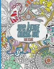 The Super Awesome Coloring Book 50 Super Awesome Designs for by Morrison Jenean