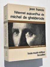 L'éternel aujourd'hui de MICHEL de GHELDERODE - Jean Francis (Louis Musin, 1968)