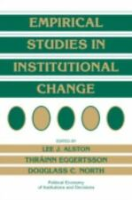 Empirical Studies in Institutional Change (Political Economy of Institutions and