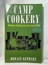 Camp Cookery-Outdoor Cooking Secrets From 1910 Horace Kephart - Free Us Shipping