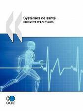 Systèmes de Santé : Efficacité et Politiques by Organisation for Economic...