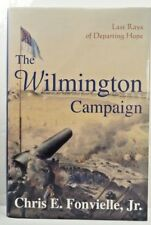 THE WILMINGTON CAMPAIGN - LAST RAYS OF DEPARTING HOPE - 1997 1st/1st SIGNED HCDJ
