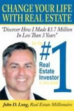 Change Your Life With Real Estate: How To Become the #1 Real Estate Investor In