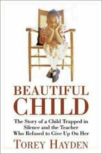 Beautiful Child : The Story of a Child Trapped in Silence and the Teacher Who...