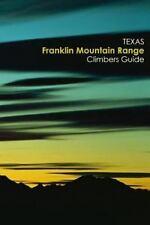 Texas Franklin Mountain Range scalatori GUIDE: da LOWELL Stevenson