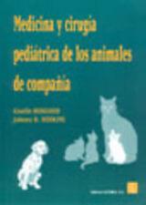 MEDICINA/CIRUGÍA PEDIÁTRICA DE LOS ANIMALES DE COMPAÑÍA. ENVÍO URGENTE (ESPAÑA)