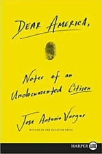 Dear America  Notes of an Undocumented Citizen by Jose Vargas (2018⚡CHECK⚡MAIL⚡