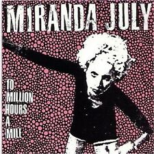Miranda July - 10 Million Hours a Mile [New CD] Reissue