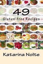 49 Gluten-Free Recipes by Katarina Nolte (2013, Paperback)
