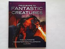 FIELD GUIDE TO FANTASTIC CREATURES by Giles Sparrow, Mythical Monsters Safari