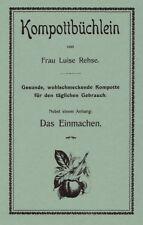 Kompott-Büchlein Luise Rehse Fruchtaufstriche Kompotte Einmachen Reprint