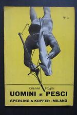 UOMINI E PESCI  caccia subacquea  Gianni Roghi  1963  Sperling & Kupfer - Milano