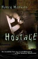 Hostage : The Incredible True Story of the Kidnapping of Three American Missi...