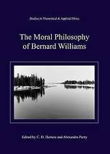 The Moral Philosophy of Bernard Williams (Studies in Theoretical and Applied Eth