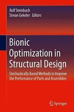 Bionic Optimization in Structural Design : Stochastically Based Methods to Impro