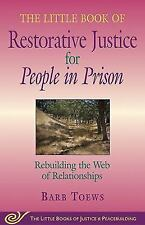 Little Book of Restorative Justice for People in Prison: Rebuilding The Web Of R