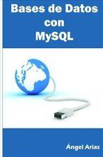 Bases de Datos con MySql / Database with MySql, Paperback by Arias, �ngel, Li.