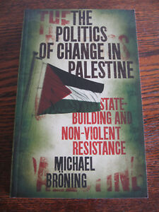 THE POLITICS OF CHANGE IN PALESTINE  by  MICHAEL BRONING - MIDDLE EAST STUDIES